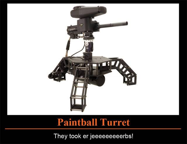 Paintball Demotivationals (and memes)! TurretDemotivational