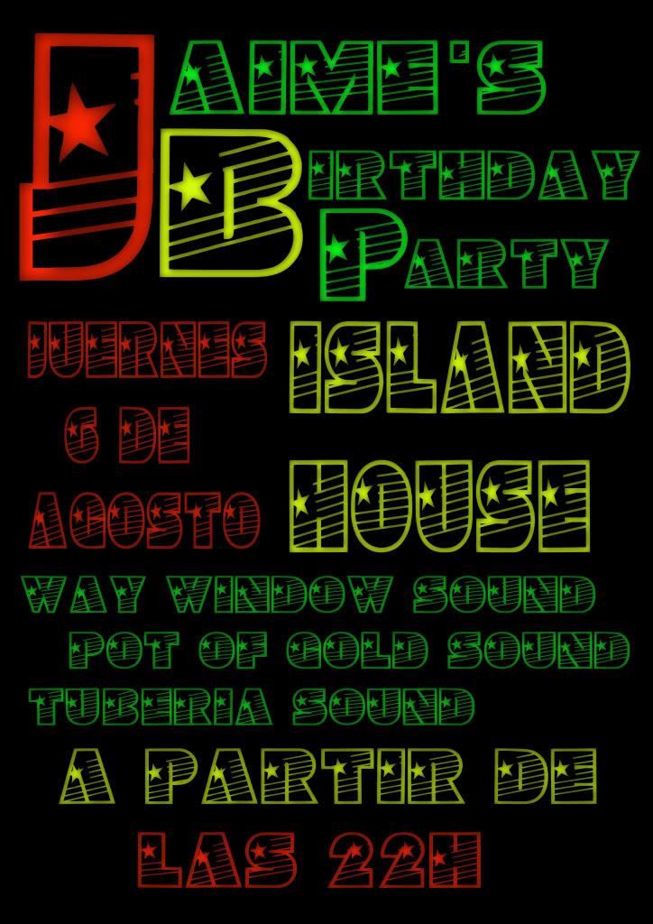 JUEVES 6 DE AGOSTO: X-TRANKY´S BIRTHDAY PARTY: WAY WINDOW SOUND + POT OF GOLD SOUND + TUBERIA SOUND @ ISLAND HOUSE (TORREJON DE ARDOZ) Cartelcopia