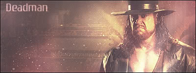 you know what you guys need... Undertaker