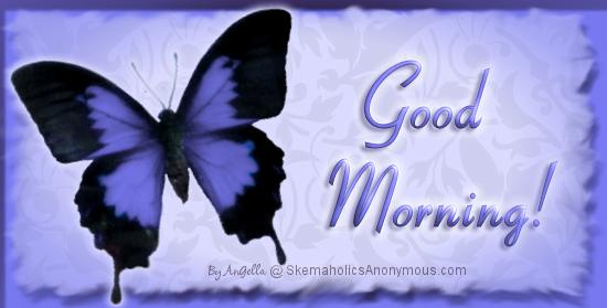 GOOD M...GOOD A...GOOD E....GOOD N... - Page 44 GoodMorning