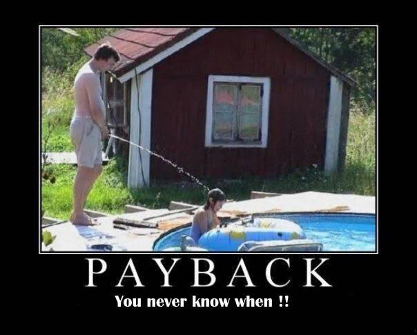 Funny Pics etc... Payback