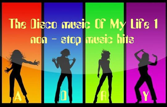 Adry-The Disco music Of My Life Ecf6ae751a867757035a396f21b86217