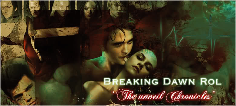 Breaking Dawn Rol: The Unveil Chronicles