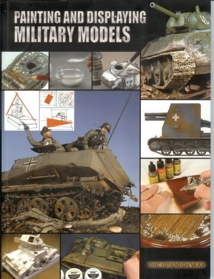 Painting & Displaying Military Models Volume 1 The Spanish Way Bookreview
