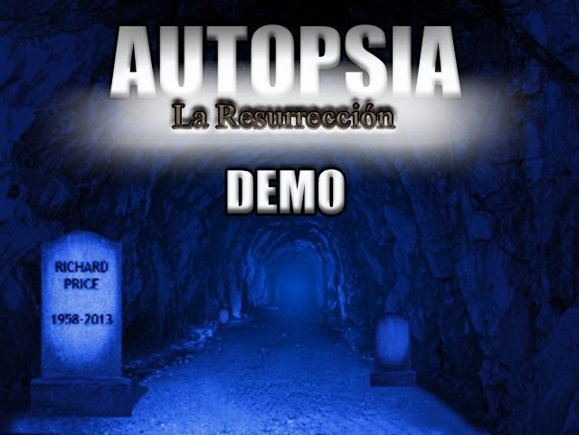 Autopsia La Resurrección - ¡DEMO ya disponible! Texto_zpscc22afb5