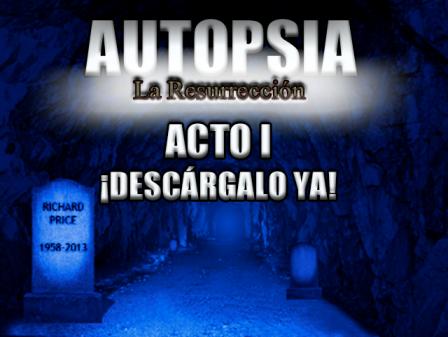 [RPG Maker XP] Autopsia La Resurrección - Acto I y Acto II Autopsia2actoIdisponible_zpsadf369e0