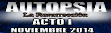 [RPG Maker XP] Autopsia La Resurrección - Acto I y Acto II Autopsiabannernuevo2_zps13258ab6