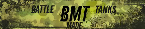 BMT- Battle Made Tanks