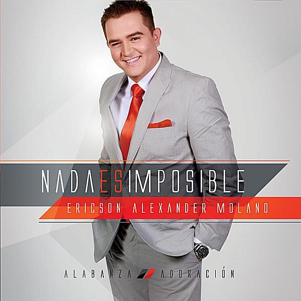 """Ericson Alexander Molano - """"Nada Es Imposible"""" (2011) EricsonAlexanderMolanoNadaEsImposible2011"""