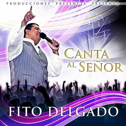 """Fito Delgado - """"Canta Al Señor"""" (2011) Fito-Delgado-Canta-Al-Seor-2011"""