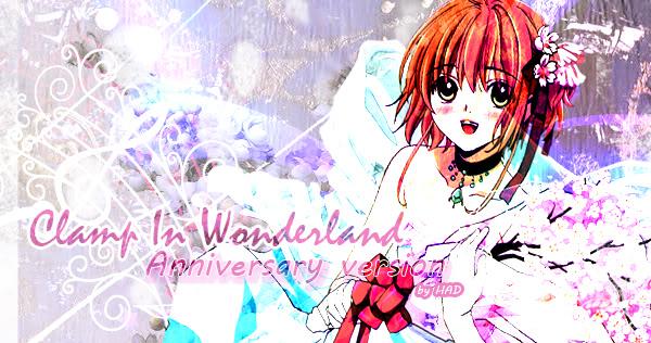 Clamp In Wonderland - A travez de la historia CabeceradeaniversarioCIWcopy