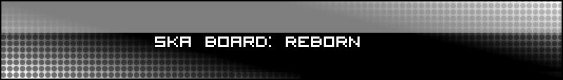 Ska Board: Reborn