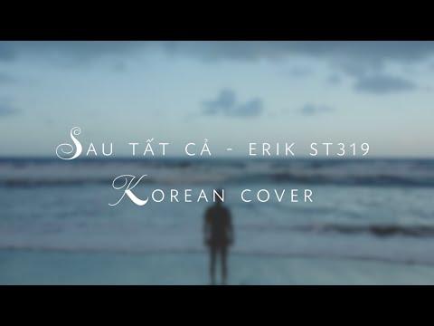 Sau Tất Cả - ERIK ST.319 Hàn Quốc Cover 0