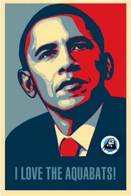 OBAMA CAMPAIGN POSTERS - AQUABATS SPOOF Obamalovesaquabats