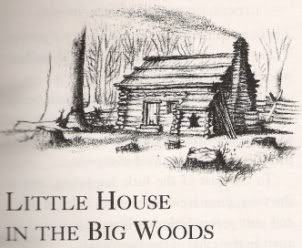 """""""LITTLE HOUSE IN THE BIG WOODS"""" Chapter1"""