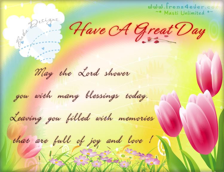 Have a great day !! Havagr8day