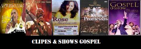 Clipes / Shows - Evangélicos