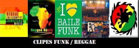 Clipes / Shows - Funk / Reggae