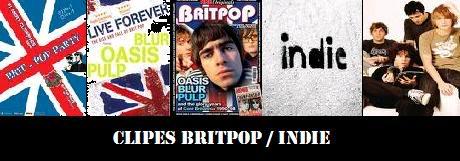 Clipes / Shows - Britpop / Indie