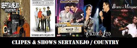 Clipes / Shows - Sertanejo / Country