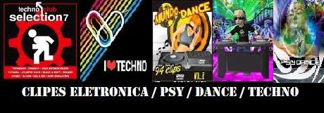 Clipes / Shows - Dance / Eletronica / Psy / Techno /