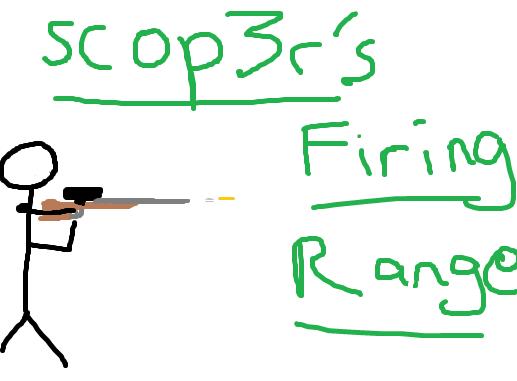 scop3r's Firing Range Scopersfiringrange