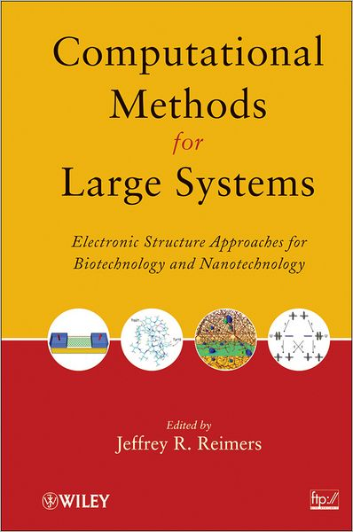 Computational Methods for Large Systems: Electronic Structure Approaches for Biotechnology and Nanotechnology F6495ca51f3a05d800972c91c78c5178