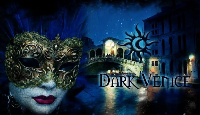 ~ Dark Venice ~