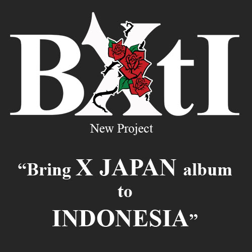 BXtI Project: Bring X JAPAN Album to Indonesia BXJatIcopy3