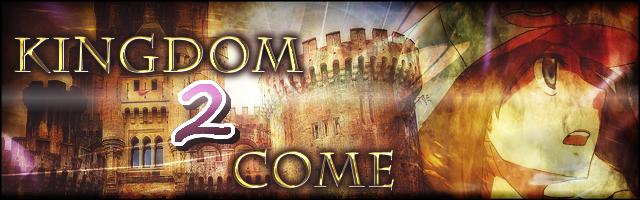 Kingdom 2 Come Kingdom2ComeTitleBanner