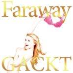 Nuevo singles de Gackt FarawayRegularEdition