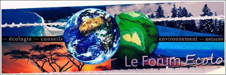 Ecologie - Environnement : Le Forum Ecolo