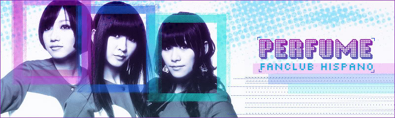 Perfume/Fanclub/Hispano