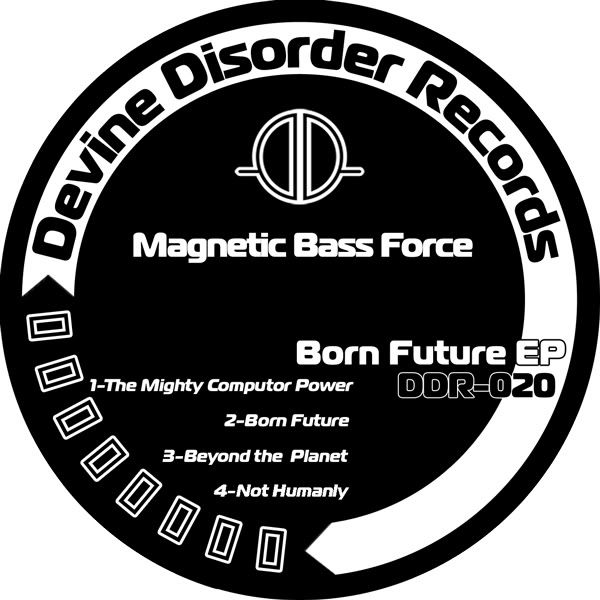 Magnetic Bass Force_Born Future_Divine Disorder Ddr020