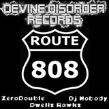 Dwells Rawks, Dj Nobody, ZeroDouble - Route 808 - Divine Disorder (dr15 DR16) Th_l_3263ec8a5d224aa2b2d530b9be0aeacd