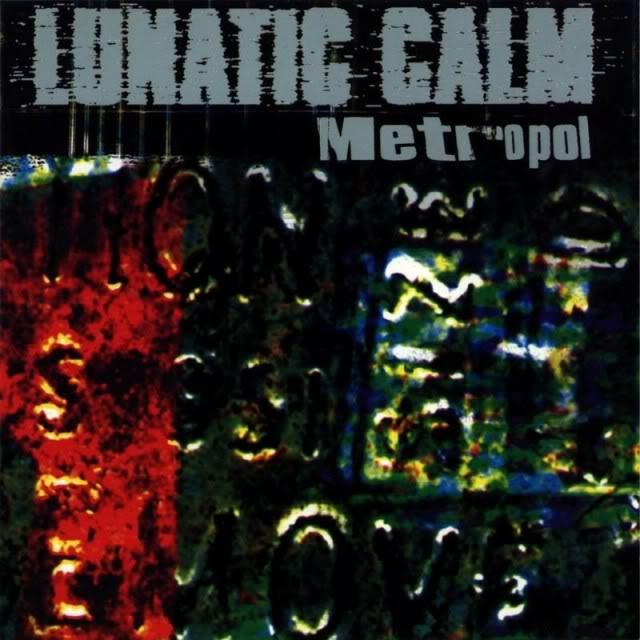 Canciones o discos de Dance/Techno/etc. que os gusten - Página 2 Lunatic_calm_metropol_1998_retail_c