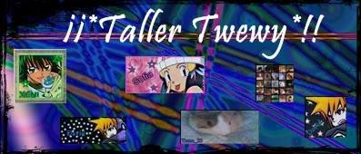 ^*[Taller Twewy]^* Taller6