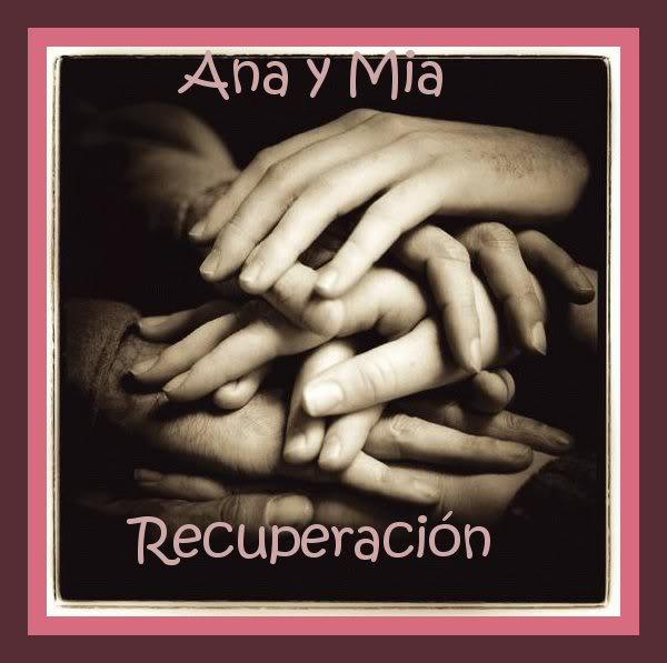 Ana y Mia, Recuperacion