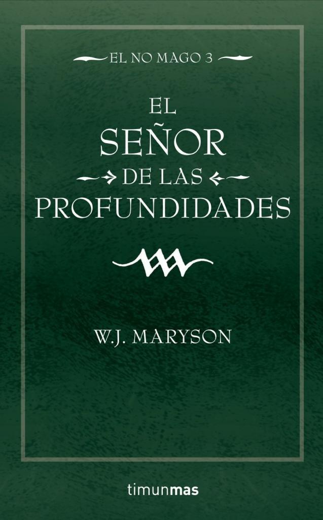 Trilogía El no mago - W. J. Maryson Portada3-1