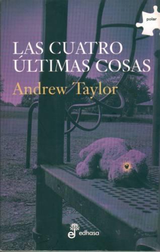 Las cuatro ultimas cosas - Trilogía Roth I - Andrew Taylor Roth1