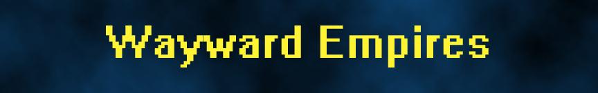 Wayward Empires