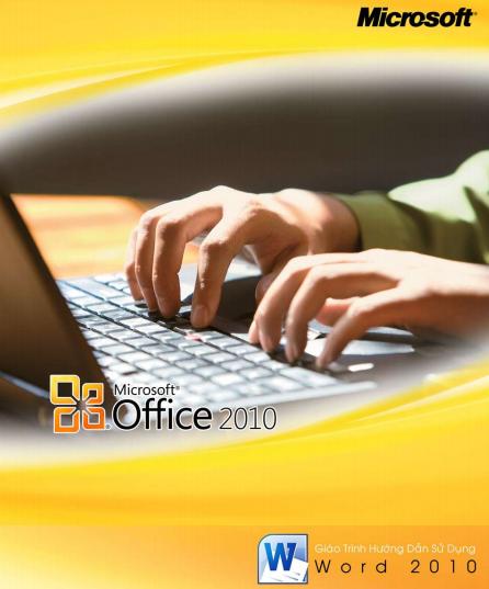 [Tài liệu] Hướng dẫn sử dụng Microsoft Office 2010 ( Word, Excel, PowerPoint ) Giao_trinh_huong_dan_word_2010-1