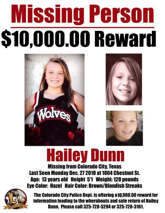# 1 - Hailey Dunn Missing from Colorado City, TX/ Hailey's disappearance now a criminal matter/ Shawn Adkins primary suspect/ Billie Dunn: Unnamed Person Could Have Information HAILEY-DUNN-13-MISSING-COLORADOCITY-TEXAS-27DEC2010-poster10k