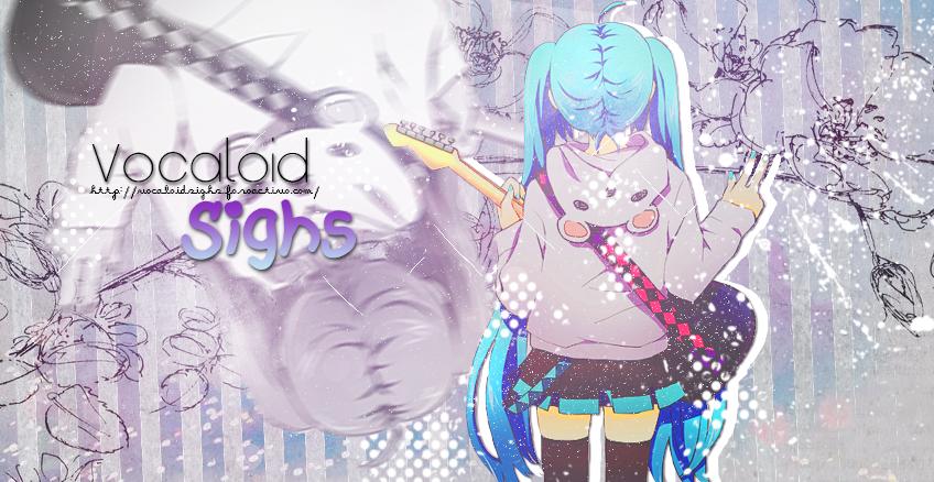 Vocaloid Sighs
