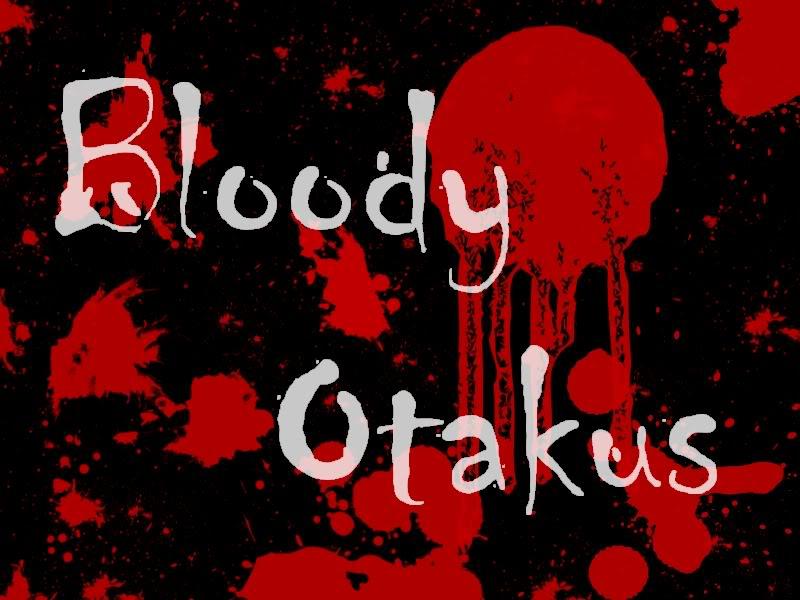 Bloody Otakus