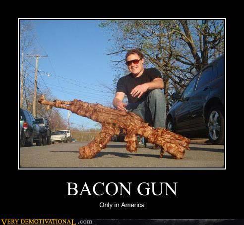 Good News For Blarg, Bad News For Blarg... Demotivational-posters-bacon-gun1