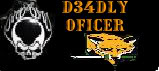 D34DDLY OFICER
