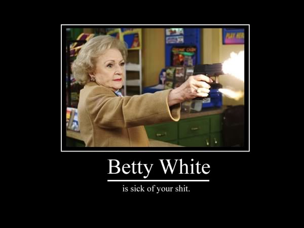 The demotivator game Betty_white_sized