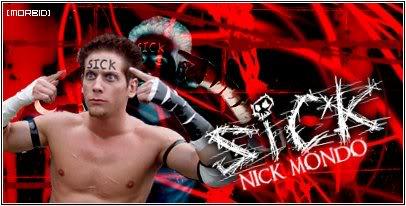 """""""Sick"""" Nick Mondo, bio. MONDOSIG"""