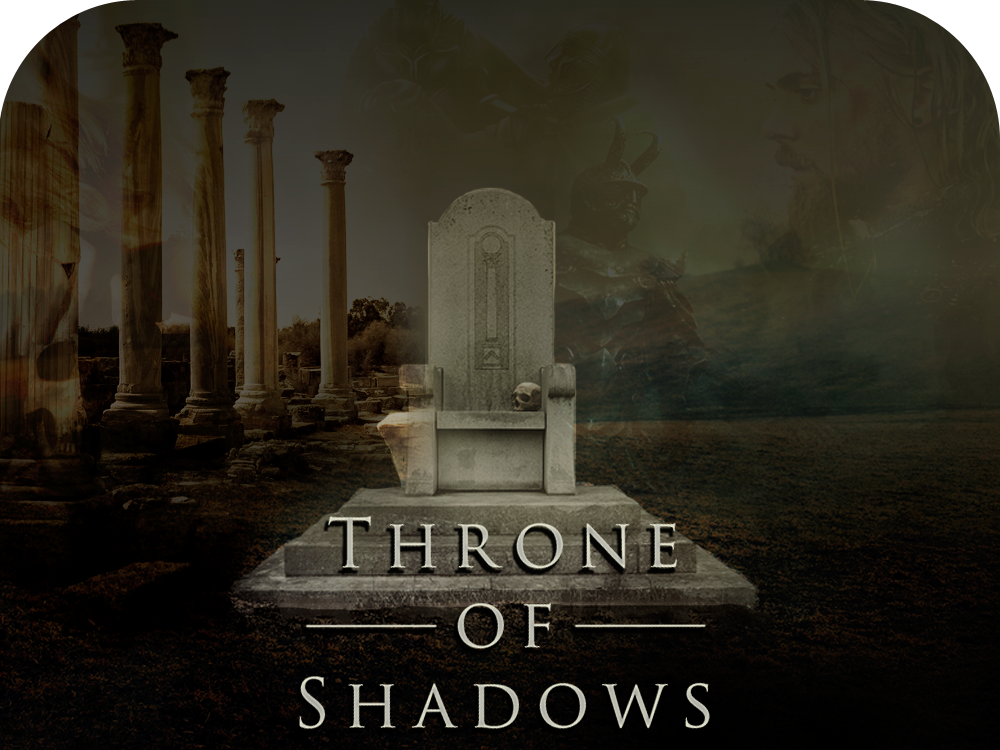 A Throne of Shadows